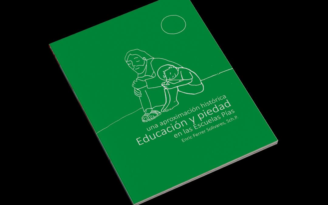 Educación y Piedad en las Escuelas Pías. Una aproximación histórica